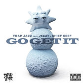 Go Get It (feat. Jeezy & Chief Keef) de Cassius Jay
