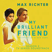 My Brilliant Friend, Season 2 (TV Series Soundtrack) de Max Richter