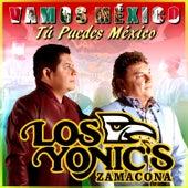 Vamos México Tú Puedes México by Los Yonics