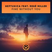 Fine Without You by Neptunica