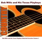 Bob Wills and His Texas Playboys Selected Favorites, Vol. 1 by Bob Wills & His Texas Playboys
