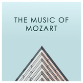 The Music of Mozart by W.A.Mozart