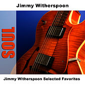 Jimmy Witherspoon Selected Favorites de Jimmy Witherspoon