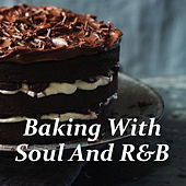 Baking With Soul And R&B by Various Artists