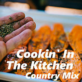 Cookin' In The Kitchen Country Mix von Various Artists
