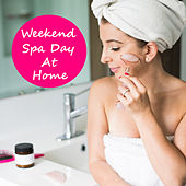 Weekend Spa Day At Home by Various Artists