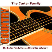 The Carter Family Selected Favorites, Vol. 1 by The Carter Family