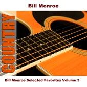 Bill Monroe Selected Favorites, Vol. 3 by Bill Monroe