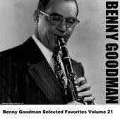 Benny Goodman Selected Favorites, Vol. 21 by Benny Goodman
