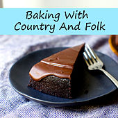 Baking With Country & Folk de Various Artists