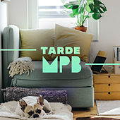 Tarde MPB by Various Artists