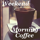 Weekend Morning Coffee by Various Artists