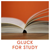 Gluck for Study by Christoph Willibald Gluck