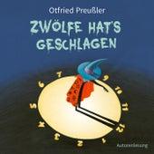 Zwölfe hat's geschlagen von Otfried Preußler