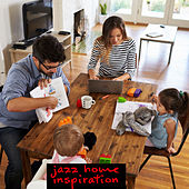 Jazz Home Inspiration - Background Jazz Music For Games at Home with Family by New York Lounge Quartett