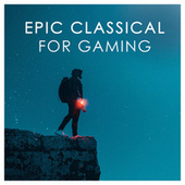 Epic Classical for Gaming de Various Artists