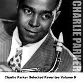 Charlie Parker Selected Favorites, Vol. 9 by Charlie Parker