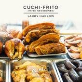 Cuchi-Frito (Fried Neck Bones) de Larry Harlow