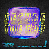Secure The Bag (The Writer's Block Remix) by Thrdl!Fe