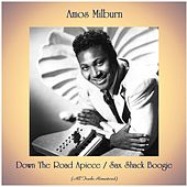 Down The Road Apiece / Sax Shack Boogie (All Tracks Remastered) by Amos Milburn