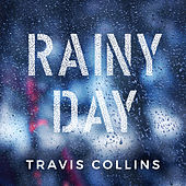 Rainy Day by Travis Collins