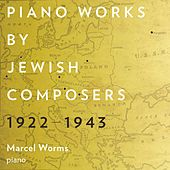 Piano Works by Jewish Composers, 1922-1943 von Marcel Worms