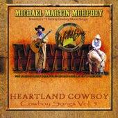 Heartland Cowboy Cowboy Songs, Vol. 5 by Michael Martin Murphey