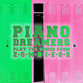 Piano Dreamers Play the Songs from Zombies 2 (Instrumental) de Piano Dreamers