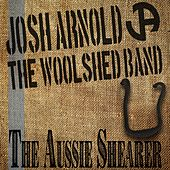 The Aussie Shearer de Josh Arnold And The Woolshed Band