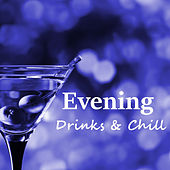 Evening Drinks & Chill by Various Artists