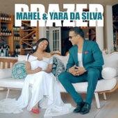 Prazer (feat. Yara da Silva) by Mahel