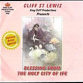 Blessing from the Holy City of Ife by Cliff St Lewis