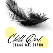 Chill Out: Classical Piano de Various Artists