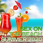 Sex on the Beach Summer 2020 (Cocktail & House Music Summer 2020) de Various Artists