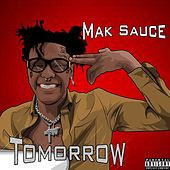 Tomorrow von Mak Sauce