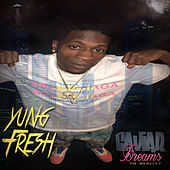 Caviar Dreams to reality by Yung - Fresh