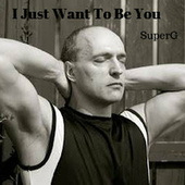 I Just Want To Be With You by Super G