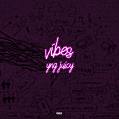 Vibes de YNG Juicy