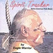 Spirit Tracker von Eagle Warrior