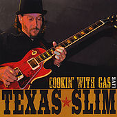 Cookin' With Gas by Texas Slim