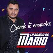 Cuando Te Enamores de La Banda De Mario