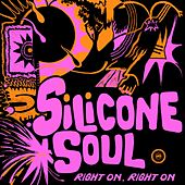 Right On, Right On by Silicone Soul