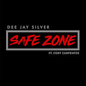Safe Zone by Dee Jay Silver