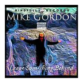 Leave Something Behind by Mike Gordon