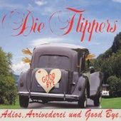 Adios, Arrivederci und Goodbye von Die Flippers