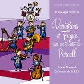 Conte pour enfants - Britten: Variations et fugue sur un thème de Purcell by Lorin Maazel