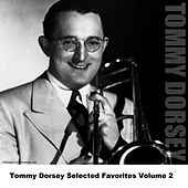 Tommy Dorsey Selected Favorites, Vol. 2 by Tommy Dorsey