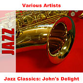Jazz Classics: John's Delight by Various Artists