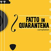 Fatto in Quarantena (compilation) by Various Artists