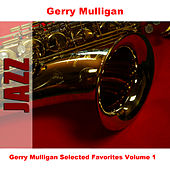 Gerry Mulligan Selected Favorites, Vol. 1 by Gerry Mulligan